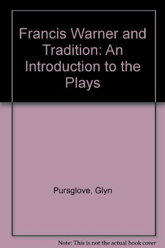 Francis Warner and Tradition : An Introduction to the Plays