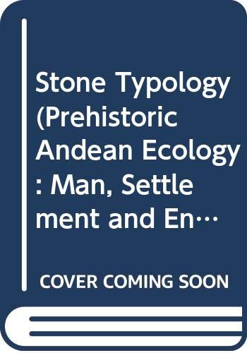 9780391023956: Stone Typology (Prehistoric Andean Ecology : Man, Settlement and Environment in the Andes, Vol 3)
