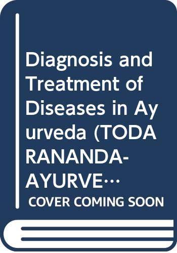 9780391024724: Diagnosis and Treatment of Diseases in Ayurveda (Todarananda-Ayurveda Saukhyam Series)