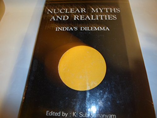 Nuclear Myths and Realities: India's Dilemma (9780391025134) by K. Subrahmanyam