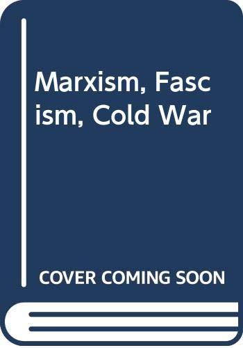 9780391025653: Marxism, Fascism, Cold War