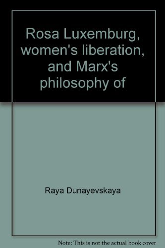 9780391025691: Rosa Luxemburg, women's liberation, and Marx's philosophy of revolution