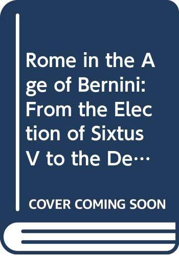 9780391025868: Rome in the Age of Bernini: From the Election of Sixtus V to the Death of Urban VIII (Kungl. vitterhets, historie och antikvitets akademiens handlingar)