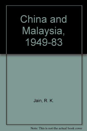 China and Malaysia, 1949-83: Jain, R. K.