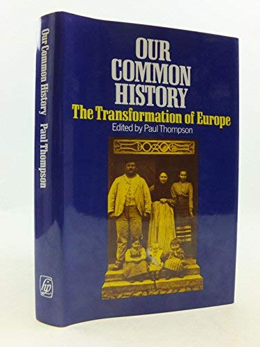 9780391026063: Our Common History: The Transformation of Europe