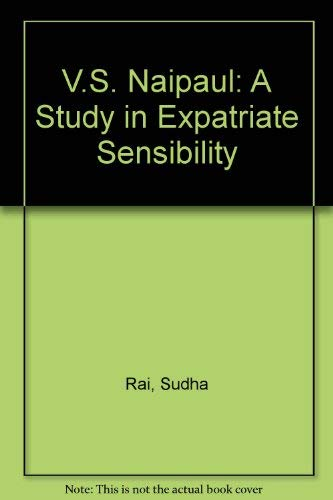 9780391026964: V.S. Naipaul: A Study in Expatriate Sensibility