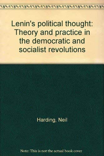 9780391026988: Lenin's political thought: Theory and practice in the democratic and socialist revolutions