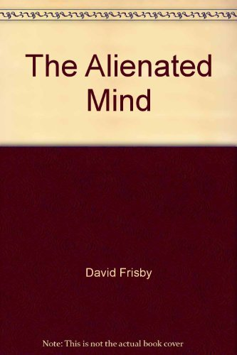 The Alienated Mind. The Sociology of Knowledge in Germany 1918-1933.: FRISBY, David: