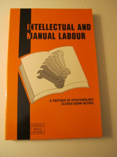 9780391029057: Intellectual and manual labour: A critique of epistemology (Critical social studies)