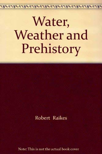 9780391030695: Water, Weather and Prehistory