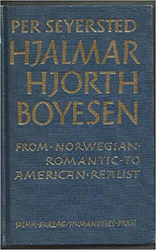 From Norwegian Romantic to American Realist: Studies: Per Seyersted, Hjalmar