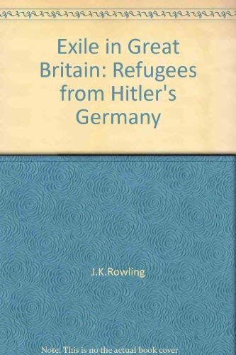 9780391031210: EXILE IN GREAT BRITAIN: REFUGEES FROM HITLER\'S GERMANY