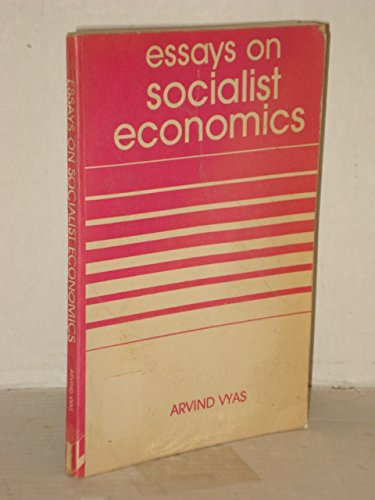 Essays on Socialist Economics: Vyas, Arvind
