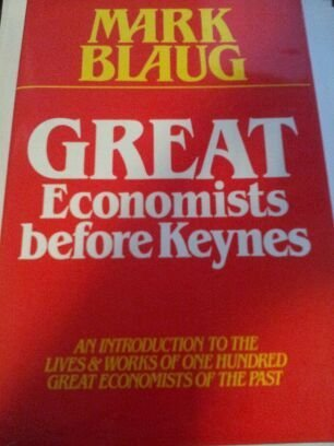 9780391033818: Great Economists Before Keynes: An Introduction to the Lives and Works of One Hundred Great Economists of the Past
