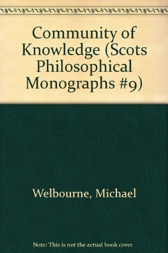 9780391033962: Community of Knowledge (Scots Philosophical Monographs #9)