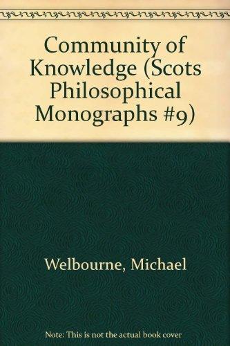 Community of Knowledge (Scots Philosophical Monographs #9): Welbourne, Michael