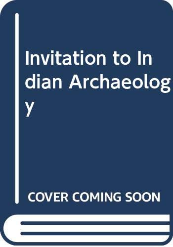 Invitation to Indian Archaeology: Rajan, K.