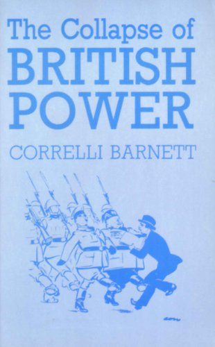 The Collapse of British Power: Barnett, Correlli