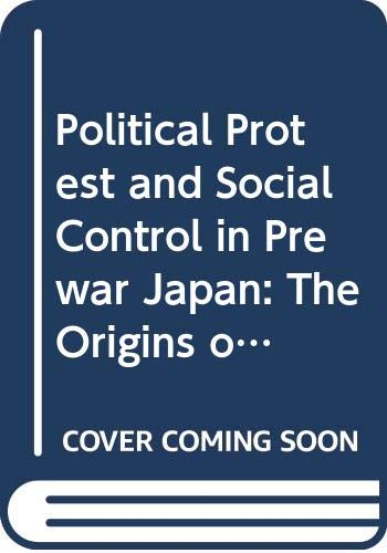 9780391034952: Political Protest and Social Control in Prewar Japan: The Origins of Buraku Liberation (Studies on East Asia)