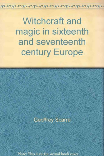 Witchcraft and magic in sixteenth and seventeenth: Geoffrey Scarre