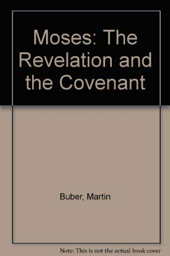 9780391035478: Moses: The Revelation and the Covenant