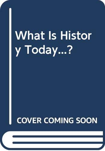 9780391035690: What Is History Today...?