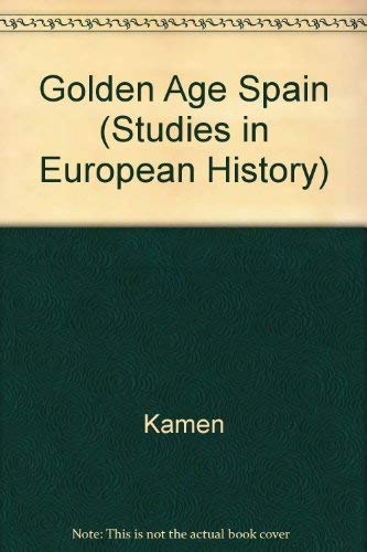 9780391035843: The Golden Age Spain (Studies in European History)