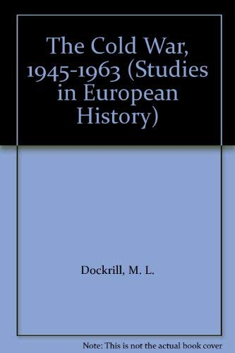 9780391035928: The Cold War, 1945-1963 (Studies in European History)