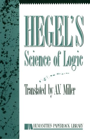 9780391036017: Hegel's Science of Logic (Humanities paperback library)