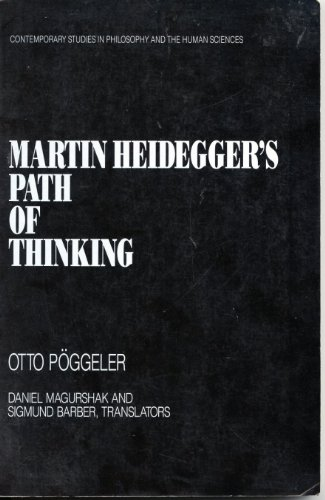 Martin Heidegger's Path of Thinking (Contemporary Studies in Philosophy and the Human Sciences...