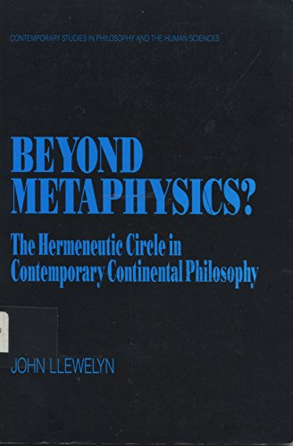 9780391036192: Beyond Metaphysics: The Hermeneutic Circle in Contemporary Continental Philosophy (Contemporary Studies in Philosophy and the Human Sciences)