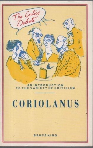 Coriolanus (The Critics Debate): King, Bruce Alvin