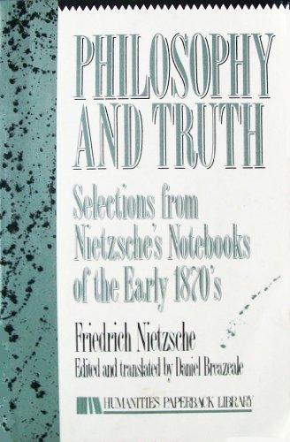 Philosophy & Truth: Selections from Nietzsche's Notebooks: NIETZSCHE