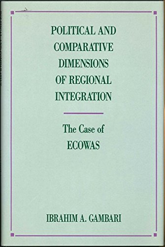 9780391036963: Political and Comparative Dimensions of Regional Integration: The Case of Ecowas