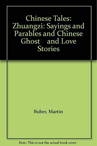 9780391036994: Chinese Tales: Zhuangzi: Sayings and Parables and Chinese Ghost and Love Stories