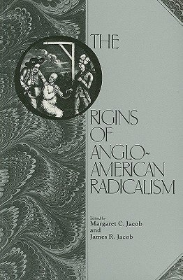 Origins of Anglo-American Radicalism (039103703X) by Margaret C. Jacob