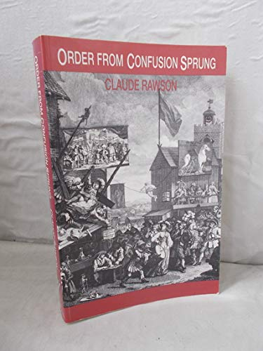 9780391037458: Order from Confusion Sprung: Studies in Eighteenth-Century Literature from Swift to Cowper