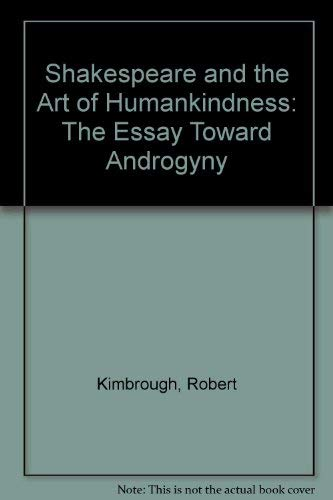 androgyny art essay humankindness shakespeare toward Download and read shakespeare and the art of humankindness the essay toward androgyny shakespeare and the art of humankindness the essay toward androgyny.