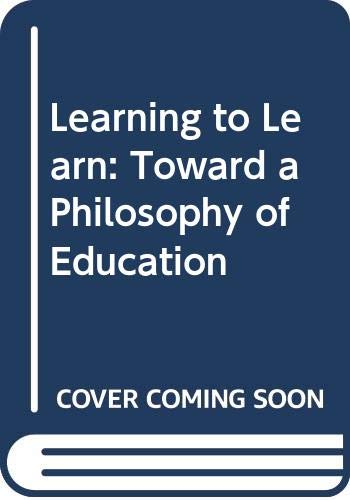 9780391037731: Learning to Learn: Toward a Philosophy of Education