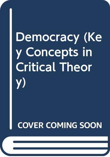 9780391037793: Democracy (Key Concepts in Critical Theory)