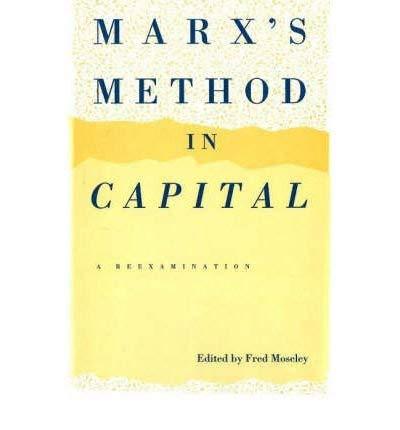 Marx's Method in Capital: A Reexamination