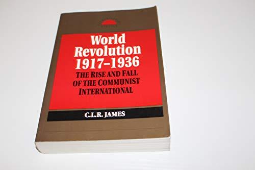 World Revolution 1917-1936: Rise and Fall of the Communist International (Revolutionary Studies): ...