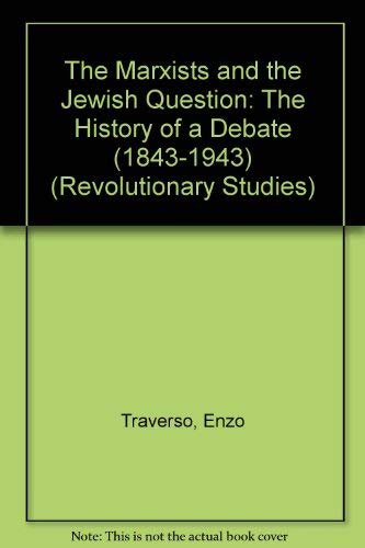 9780391038066: The Marxists and the Jewish Question: The History of a Debate (Revolutionary Studies)