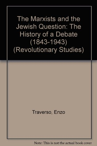 9780391038134: The Marxists and the Jewish Question: The History of a Debate (1843-1943)