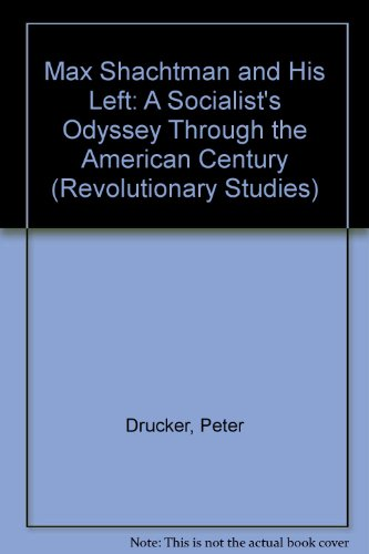 """Max Shachtman and His Left: A Socialist's Odyssey Through the """"American Century"""" (..."""