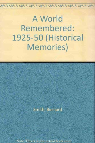 9780391038202: A World Remembered, 1925-1950 (Historical Memories)