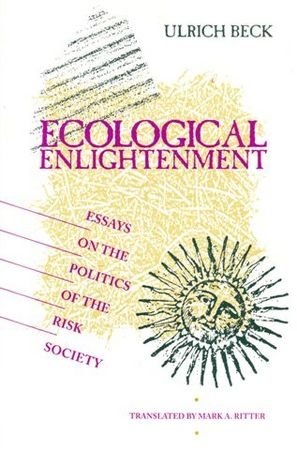ecological enlightenment essays on the politics of the risk ecological enlightenment essays on the politics of beck ulrich ritter