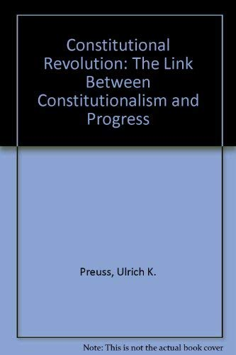 9780391038547: Constitutional Revolution: The Link Between Constitutionalism and Progress