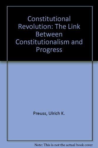 9780391038547: Constitutional Revolution: The Link Between Constitutionalism and Progress