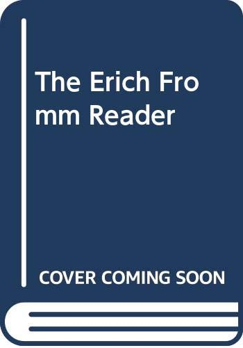 9780391038561: The Erich Fromm Reader